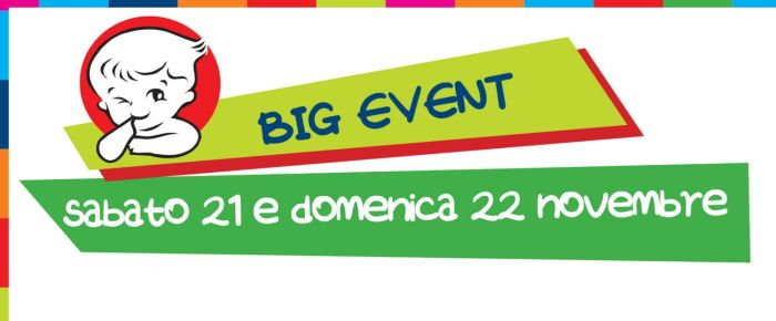 Big Event Sabato 22 e Domenica 23 Novembre - IperBimbo
