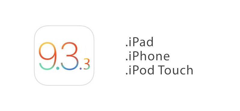 Download iOS 9.3.3 for iPhone, iPad, and iPod Touch