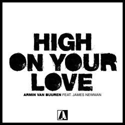 Armin van Buuren - High on Your Love (feat. James Newman) - Single [iTunes Plus AAC M4A]