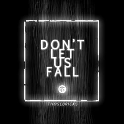 THOSEBRICKS - Don't Let Us Fall - Single [iTunes Plus AAC M4A]
