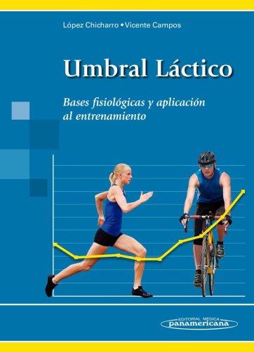 Umbral Láctico Bases fisiológicas y aplicación al entrenamiento - Tienda Online www.iprofe.com.ar