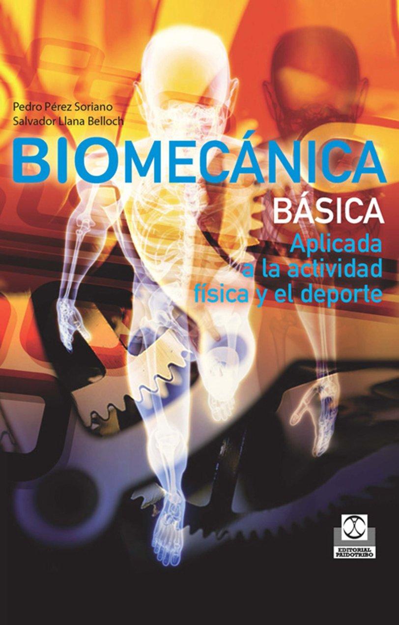 Biomecánica básica aplicada a la actividad física y el deporte