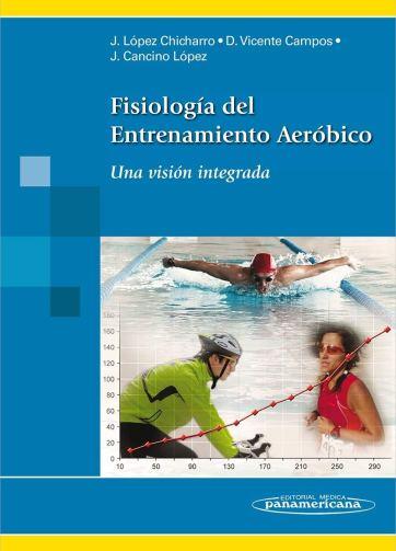 Fisiología del Entrenamiento Aeróbico. Una visión integrada