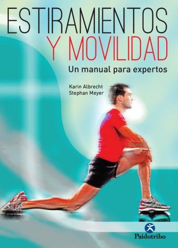 Estiramientos y movilidad. Un manual para expertos