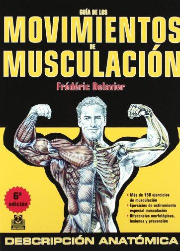 Guía de los Movimientos de Musculación 6ta Edición tapa www.iprofe.com.ar