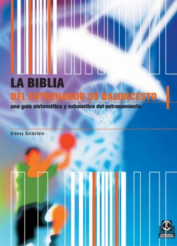 Libro PDF Biblia del entrenador de Baloncesto. Una guía sistemática y exhaustiva del entrenamiento_iprofe.com.ar