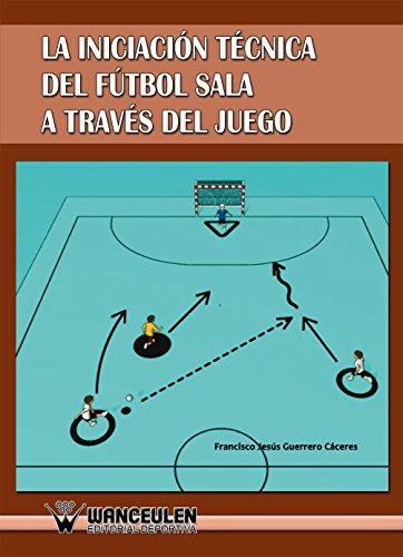 La iniciacion tecnica del futbol sala a traves del juego_iprofe.com.ar