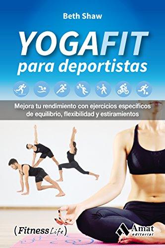 YogaFit para deportistas Mejora tu rendimiento con ejercicios específicos de equilibrio, flexibilidad y estiramientos_iprofe.com.ar