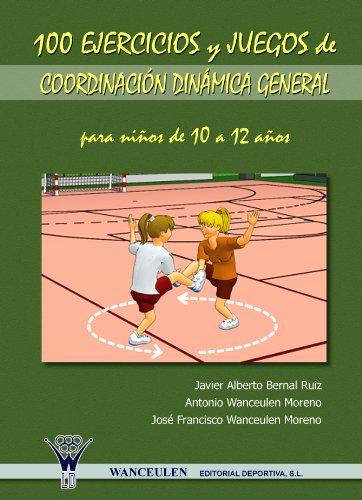 100 EJERCICIOS Y JUEGOS DE COORDINACION DINAMICA GENERAL PARA NIÑOS DE 10 A 12 AÑOS_iprofe.com.ar