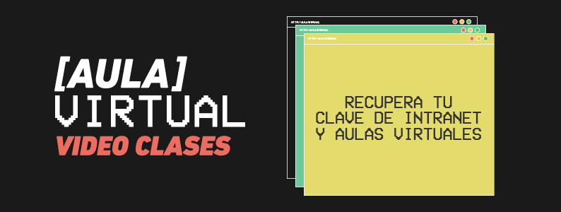 Recupera tu clave de Intranet y Aula Virtual