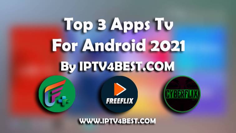 Top 3 Apps Tv Show Streaming & Movies For Android 2021 By Www.IPTv4BEST.Com