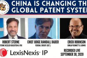 How China is Changing the Global Patent System – September 30, 20202 – Virtual CON2020