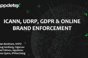 Appdetex – ICANN, UDRP, GDPR and Online Brand Enforcement – Mar 11, 2021