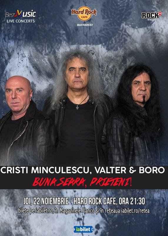 """Concert """"Bună seara, Prieteni!"""" (Cristi Minculescu, Valter & Boro) la Hard Rock Cafe"""