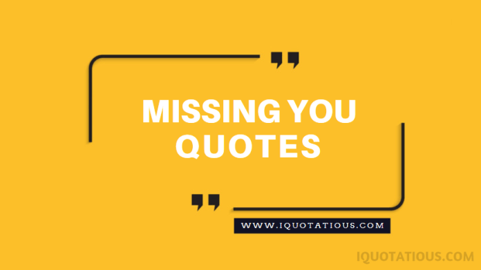 Top Missing You Quotes, I Miss You Quotes Collection