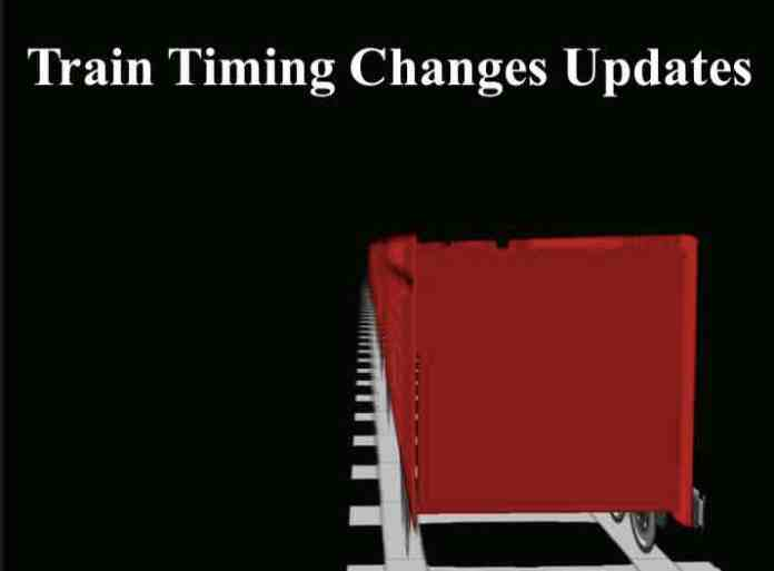 Train Timing Changes Updates