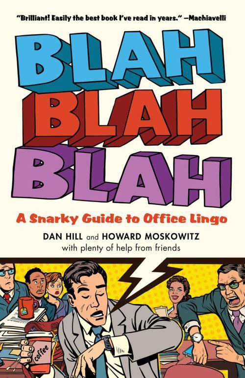 BLAH BLAH BLAH by Dan Hill and Howard Moskowitz