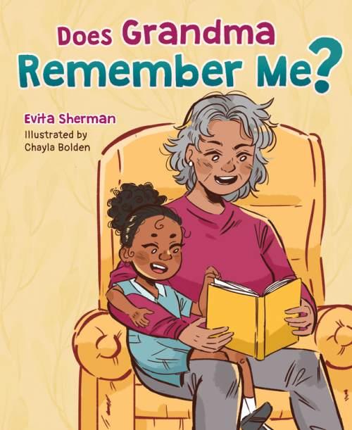 DOES GRANDMA REMEMBER ME? by Evita Sherman