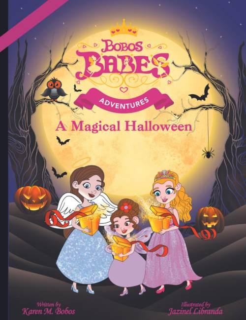 BOBOS BABES ADVENTURES: A MAGICAL HALLOWEED by Karen Bobos