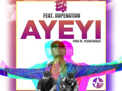 E.L feat. Dope Nation – Ayeyi (Prod. by Pee Gh)