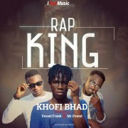 DOWNLOAD: Khofi Bhad ft Vessel X Pound - Rap King