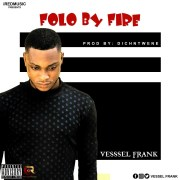 Download Vessel Frank - Folo By Fire (Prod: DichNtwene)