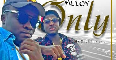 Download Alloy ft Odehie - Only (Prod DichNtwene)