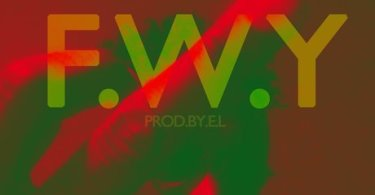 Download Music E.L – F.W.Y (Prod by E. L)