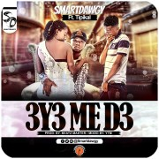 Download SmartDawgy ft Tipikal - 3y3 me d3 (Prod Beatz Master)