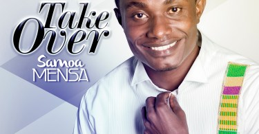 Download Music: Samoa Mensa - Take Over (Produced by 3fs)