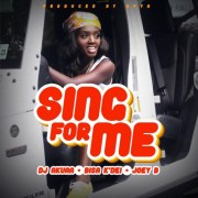 DJ Akuaa feat Bisa Kdei X Joey B – Sing For Me (Prod by Apya)