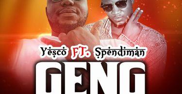 Music Download: Yesco ft Spendiman - Geng (Prod Falcon)