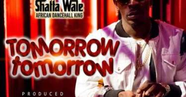 Download Shatta Wale – Tomorrow Tomorrow (Prod by MOG Beatz)