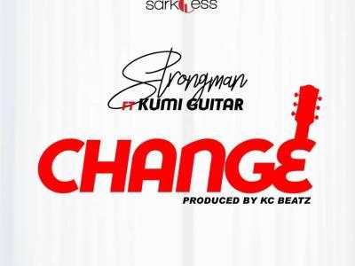 Strongman ft Kumi Guitar – Change (Prod By KC Beatz)