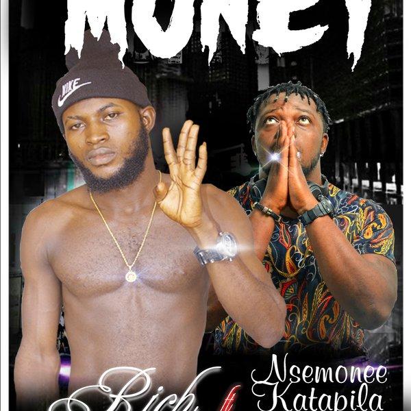 Download Rich Ft Nsemonee - Money (Prod Berna Beat)