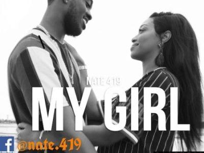 Music Upadate: Nate.419 Drops New Tune Calls It My Girl