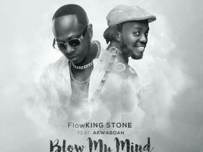 Download Flowking Stone ft Akwaboah – Blow My Mind