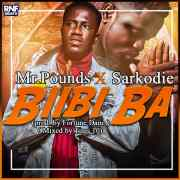 Download Mr. Pound X Sarkodie - Biibi Ba (Mixed by Tims 10)