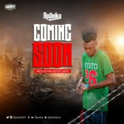 Download Opanka – Coming Soon (Prod Masta Garzy)