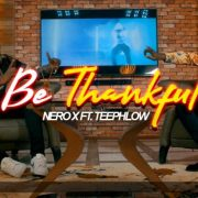 Download Music: Nero x ft Teephlow – Be Thankful