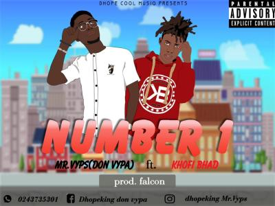 Download Mr.Vyps Ft Khofi Bhad - Number 1 (Prod Falcon)