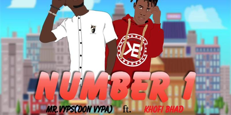 Download Mr.Vyps Ft Khofi Bhad - Number 1 (Prod Falcon)