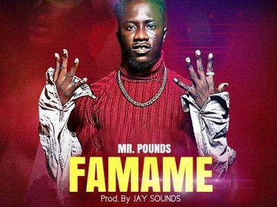 Download Mr.Pounds – Famame (Prod By JaySoundz)