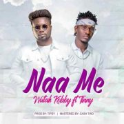 Download Wutah Kobby ft Tinny – Naa Me (Prod Tipcy)