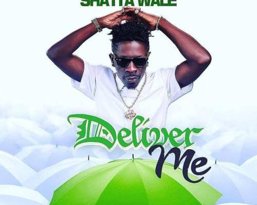 Download Shatta Wale – Deliver Me (Prod YGF Records)