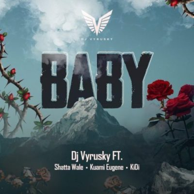 DJ Vyrusky ft Shatta Wale x Kuami Eugene x KiDi – Baby (Audio + Video)