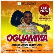 Download Gospel Music: Jackson Oduro X EPM Crew - Oguamma