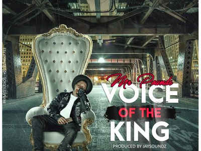 Download Mr Pounds - Voice of the King (Prod By JaySoundz)