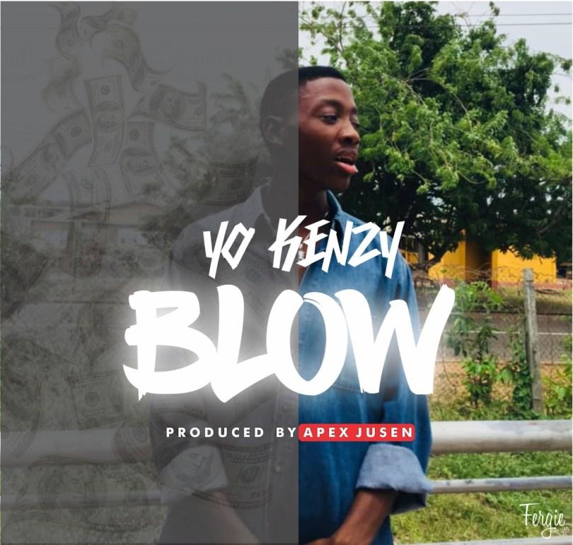 Download Music From Yo Kenzy - Blow (Prod Apex Jusen)