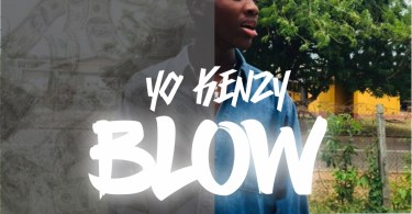 Download Music From Yo Kenzy - Blow (Prod Apex Jusen)